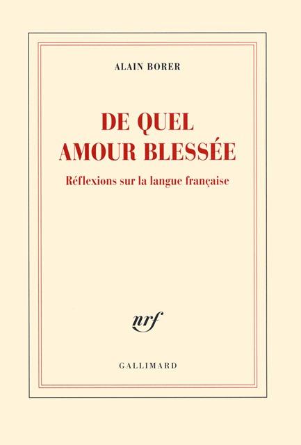 De quel amour blessée... Alain Borer