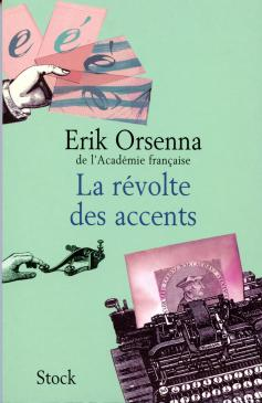 La révolte des accents Erik Orsenna