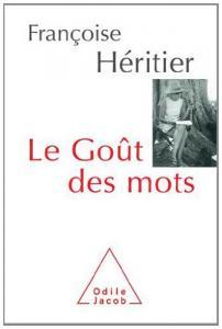 Le goût des mots Françoise Héritier